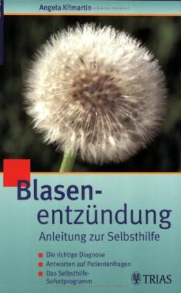 Blasenentzündung 3431040047: Zystitis - Urethritis Ausführliche Anleitungen zur Selbsthilfe - 1